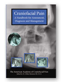 Craniofacial Pain: A Handbook for Assessment, Diagnosis and Management.